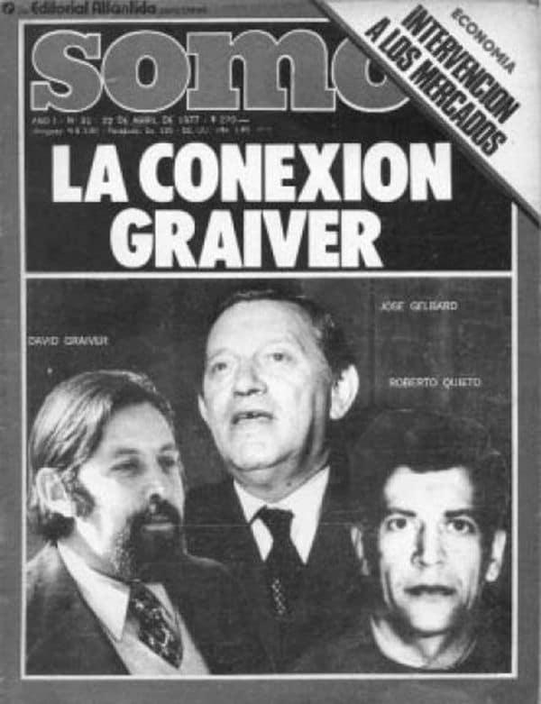 La edición del 22 de abril de 1977 de la revista Somos. Con la familia Graiver encarcelada, la dictadura expone la trama: Graiver, Gelbard, Quieto