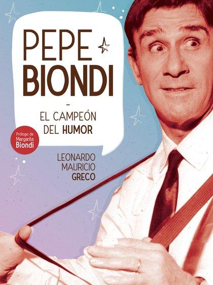 """La tapa del libro """"Pepe Biondi, el campeón del humor"""", de Leonardo Mauricio Greco."""